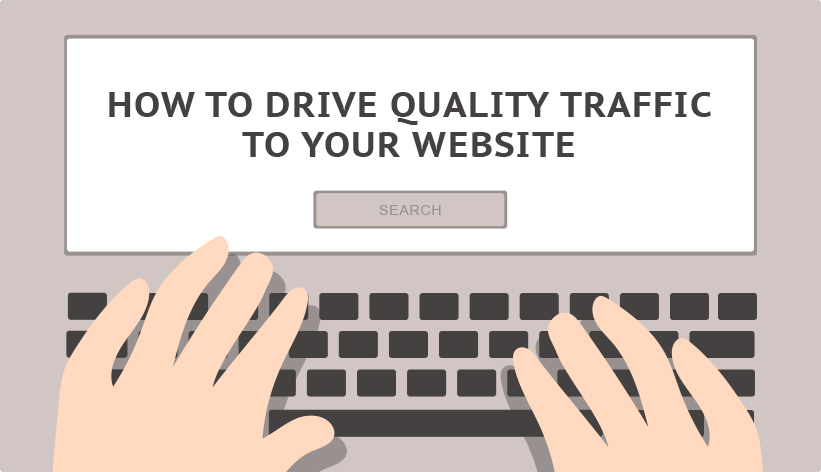 How to drive quality website traffic
